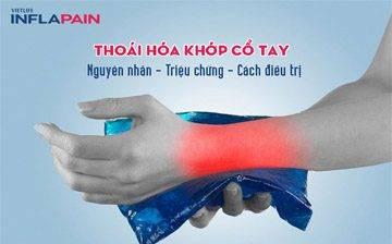 Thoái hóa khớp cổ tay: Nguyên nhân – Triệu chứng – Cách điều trị